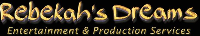 Rebekah's Dreams Entertainment & Production Services